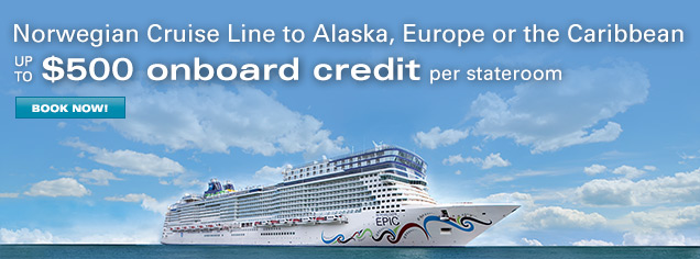 Norweigian Cruise Line to Alaska, Europe or the Caribbean